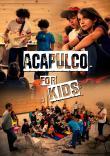 """ACAPULCO  + ACAPULCO """"FOR KIDS"""""""